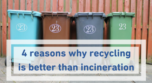 Partner show 4 reasons why recyclingis better than incineration
